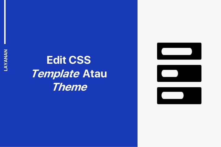 Gambar Dari Solusi Layanan Edit CSS Template Atau Theme Website Apa Itu CSS Tema Situs Web Cara Kerja Dan Pentingnya