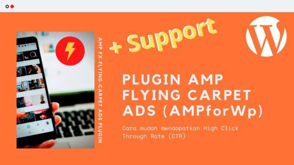 Gambar Produk Plugin AMP FX Flying Carpet Ads Parallax Untuk Wordpress AMPforWP Plus Layanan Support
